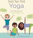 Teach Your Child Yoga