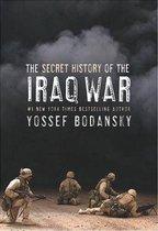 Boek cover Secret History of the Iraq War van Yossef Bodansky