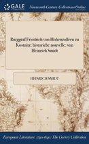 Burggraf Friedrich Von Hohenzollern Zu Kostnitz: Historiche Nouvelle