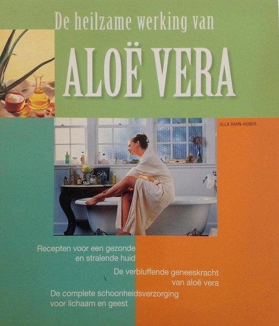 De heilzame werking van Aloe Vera - Ulla Rahn-Huber | Fthsonline.com