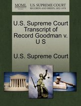 U.S. Supreme Court Transcript of Record Goodman V. U S