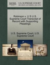 Robinson V. U S U.S. Supreme Court Transcript of Record with Supporting Pleadings