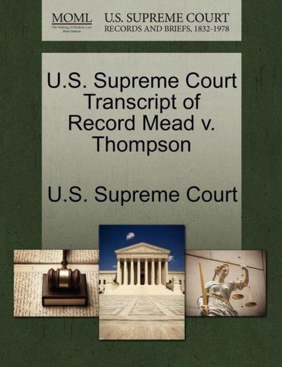 U.S. Supreme Court Transcript of Record Mead V. Thompson