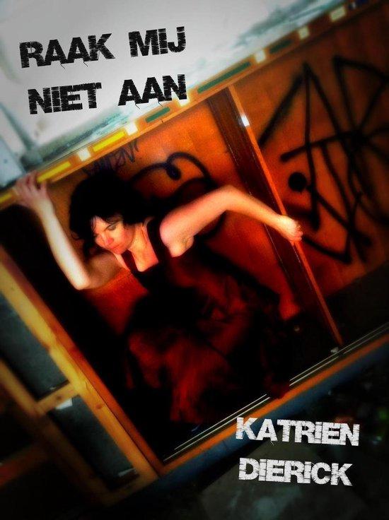 Raak mij niet aan - Katrien Dierick | Fthsonline.com