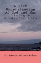 A Rich Understanding of God and Man