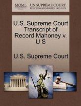 U.S. Supreme Court Transcript of Record Mahoney V. U S