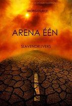 Overlevingstrilogie 1 - Arena Één: Slavendrijvers (Boek #1 van de Overlevingstrilogie)