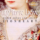 My Fayre Ladye - Tudor Songs And Chant