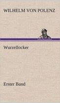 Wurzellocker - Erster Band