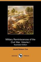 Military Reminiscences of the Civil War, Volume I (Illustrated Edition) (Dodo Press)
