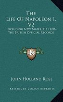 The Life of Napoleon I, V2