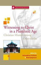 Witnessing to Christ in a Pluralistic Age: Christian Mission among Other Faiths