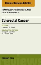 Colorectal Cancer, An Issue of Hematology/Oncology Clinics, E-Book