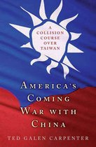 Boek cover Americas Coming War with China van Ted Galen Carpenter