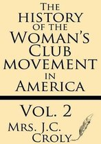The History of the Woman's Club Movement in America (Volume 2)