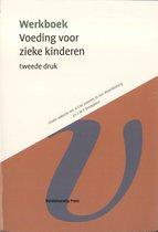Werkboeken kindergeneeskunde  -   Werkboek Voeding voor zieke kinderen