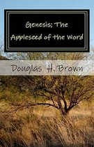 Genesis; The Appleseed of the Word