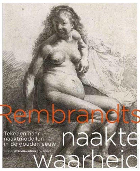 Rembrandts naakte waarheid - Judith Noorman  