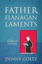 Father Flanagan Laments
