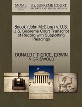 Snook (John McClure) V. U.S. U.S. Supreme Court Transcript of Record with Supporting Pleadings