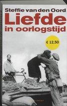 Boek cover Liefde In Oorlogstijd van Steffie van den Oord