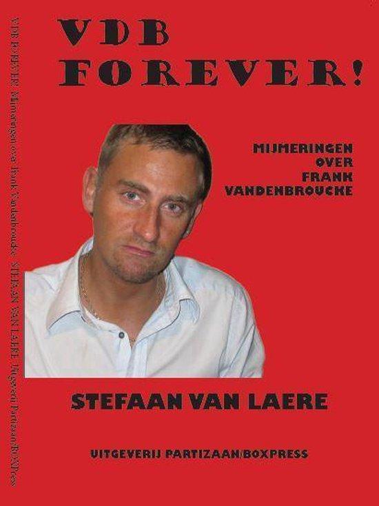 VDB forever! Mijmeringen over Frank Vandenbroucke - Stefaan Van Laere pdf epub