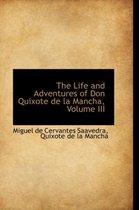 The Life and Adventures of Don Quixote de La Mancha, Volume III