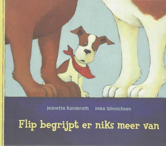 Flip Begrijpt Er Niks Meer Van - Jeanette Randerath |