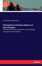 Philosophisch-christliche Reden und Betrachtungen