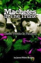Machetes in the Trunk