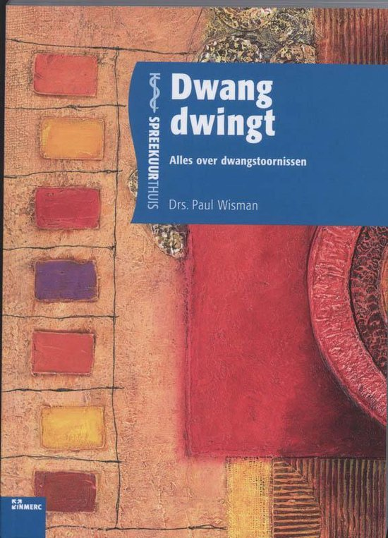 Dwang Dwingt - P.W. Wisman |