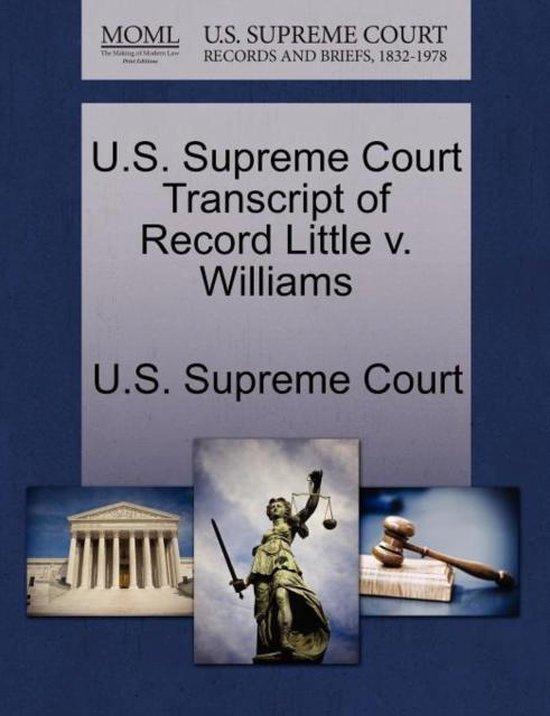 U.S. Supreme Court Transcript of Record Little V. Williams