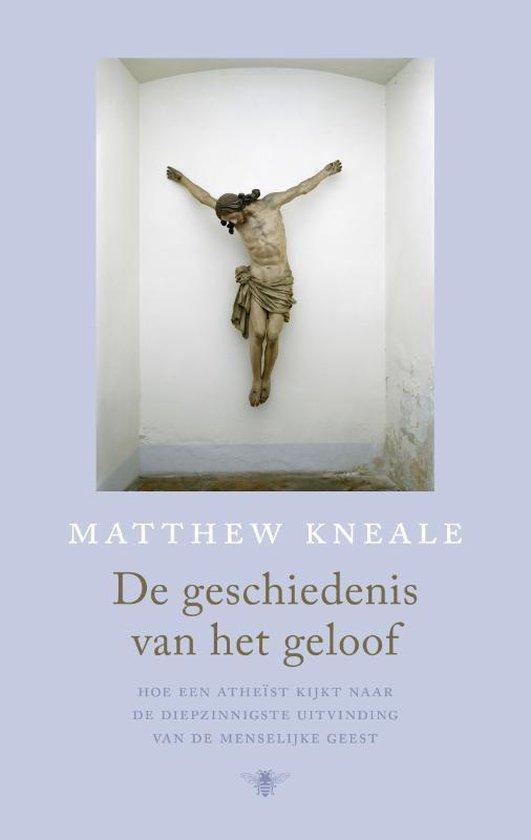 De geschiedenis van het geloof - Matthew Kneale |