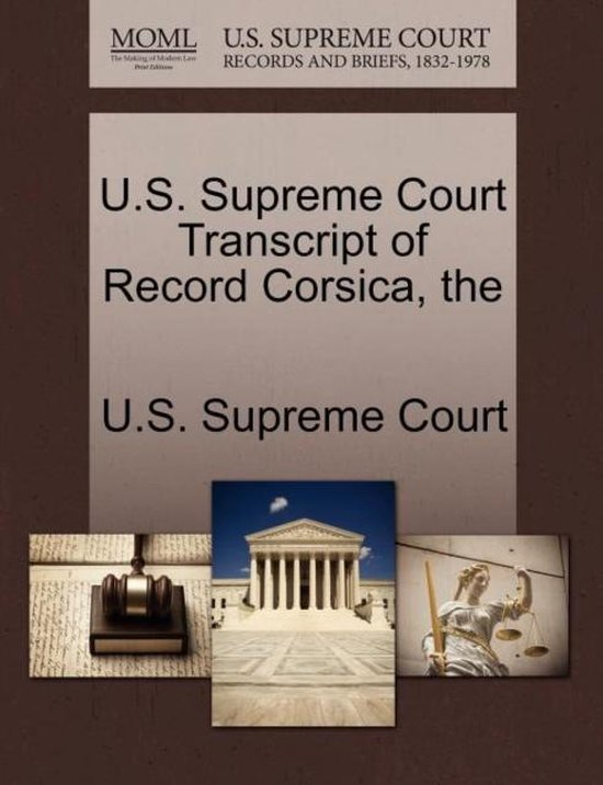 The U.S. Supreme Court Transcript of Record Corsica
