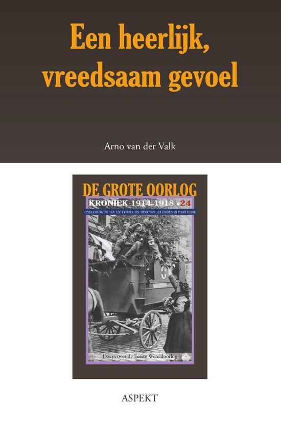 De grote oorlog, 1914-1918 2402 - Een heerlijk, vreedsaam gevoel - Arno van der Valk pdf epub