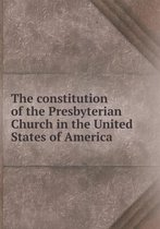 Boek cover The Constitution of the Presbyterian Church in the United States of America van Unitad States Presbyterian Churc