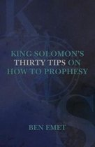 King Solomon's Thirty Tips on how to Prophesy