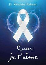Cancer, je tOaime