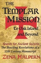 The Templar Mission to Oak Island and Beyond