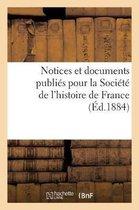Notices Et Documents Publi s Pour La Soci t de l'Histoire de France