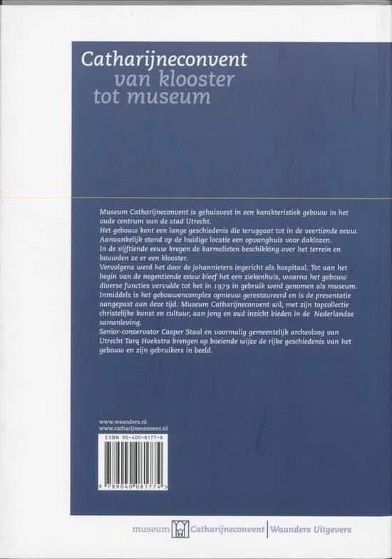 Catharijneconvent van klooster tot museum - T. Hoekstra |