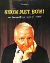 Show met bow