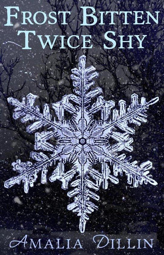Frost Bitten, Twice Shy: A Short Story