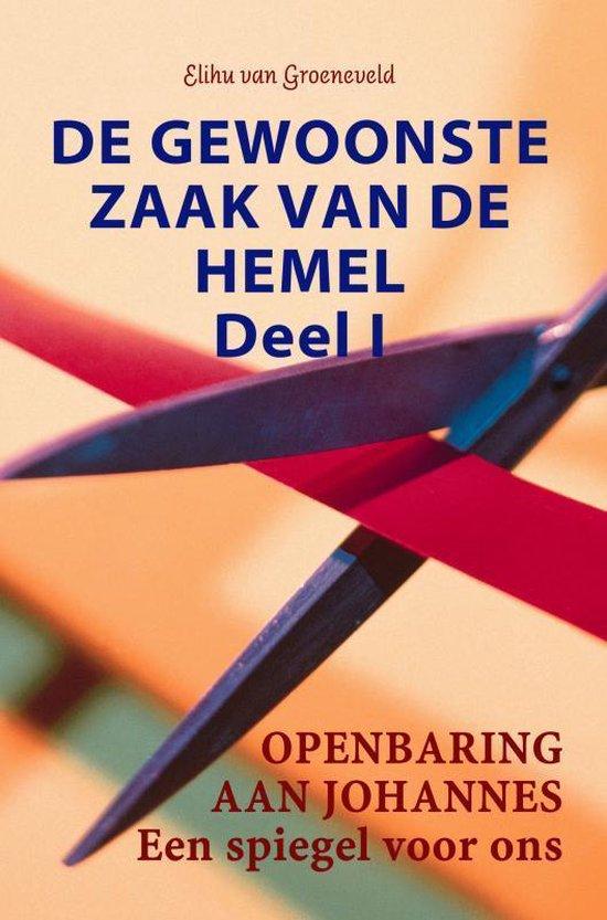 De gewoonste zaak van de hemel Deel I - Elihu van Groeneveld | Fthsonline.com