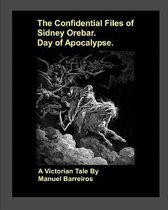 The Confidential Files of Sidney Orebar.Day of Apocalypse.