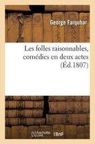 Les Folles Raisonnables, Comedies En Deux Actes