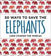 50 Ways to Save an Elephant