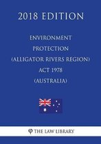 Environment Protection (Alligator Rivers Region) ACT 1978 (Australia) (2018 Edition)