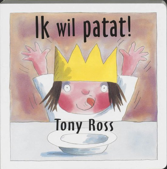 Ik Wil Patat ! - Tony Ross  