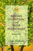 Dreams, Evolution, and Value Fulfillment, Volume One